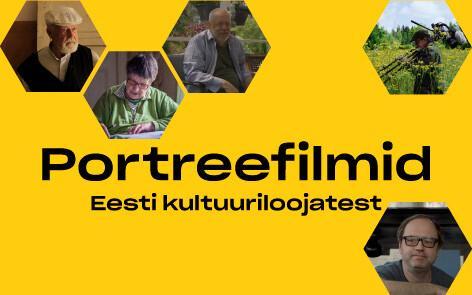 Portreefilmid Eesti kultuuriloojatest.